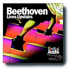 Beethoven Lives Upstairs Classical Kids by Children's Group