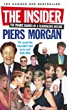 Piers Morgan The Insider: The Private Diaries of a Scandalous Decade