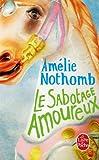 echange, troc Amélie Nothomb - Le Sabotage amoureux
