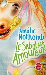 Le sabotage amoureux : roman, Nothomb, Amélie
