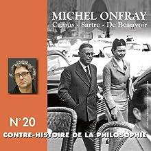 Contre-histoire de la philosophie 20.2 : Camus, Sartre, De Beauvoir Discours Auteur(s) : Michel Onfray Narrateur(s) : Michel Onfray