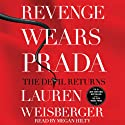 Revenge Wears Prada: The Devil Returns (       UNABRIDGED) by Lauren Weisberger Narrated by Megan Hilty