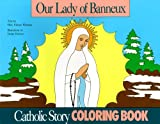 Our Lady of Banneux Coloring Book (0895553643) by Mary Fabyan Windeatt
