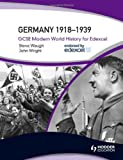 Germany 1918-1939: GCSE Modern World History for Edexcel (0340984384) by Waugh, Steve