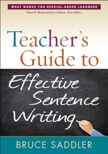 Teacher's Guide to Effective Sentence Writing (What Works for Special-Needs Learners), by Bruce Saddler PhD
