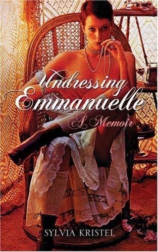 Undressing Emmanuelle: A memoir
