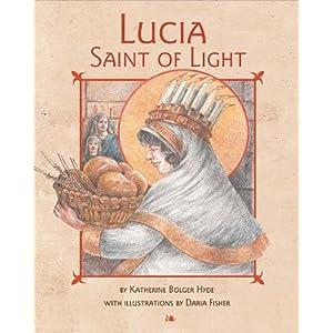 Lucia, Saint of Light Katherine Bolger Hyde