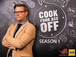 Cook Your Ass Off Season 1