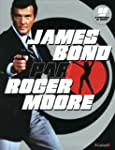 James Bond par Roger Moore : 50ans d'...