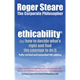 Ethicability: How to Decide What's Right and Find the Courage to Do Itby Roger Steare