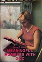 Meaningful moments with God
