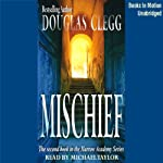 Mischief: Harrow House, Book 2 (       UNABRIDGED) by Douglas Clegg Narrated by Michael Taylor