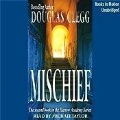 Mischief: Harrow House, Book 2 | Douglas Clegg