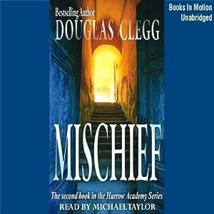 Mischief: Harrow House, Book 2   [Douglas Clegg]