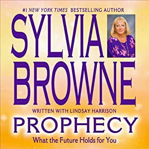 Prophecy: What the Future Holds for You | [Sylvia Browne, Lindsay Harrison]