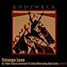 Strange Love: Or How Those Learned To Stop Worrying And Love Bomb [Explicit]