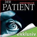 Der Patient Hörbuch von John Katzenbach Gesprochen von: Simon Jäger