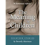 The Meaning of Children ~ Beverly Akerman