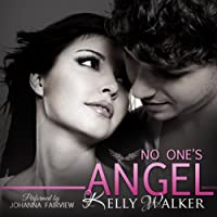 No One's Angel (       UNABRIDGED) by Kelly Walker Narrated by Johanna Fairview