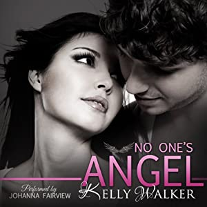 No One's Angel | [Kelly Walker]