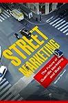 Street Marketing(TM): The Future of G...