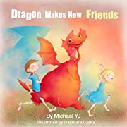 Dragon Makes New FRIENDS ( A Gorgeous Illustrated Children's Picture Book for Ages 2-10 )