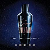 The Cosmic Cocktail: Three Parts Dark Matter | [Katherine Freese]