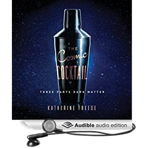 The Cosmic Cocktail - Three Parts Dark Matter - Katherine Freese