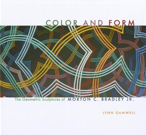 Color and Form: The Geometric Sculptures of Morton C. Bradley, Jr.