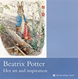 Beatrix Potter: Her Art and Inspiration (National Trust Guidebooks)
