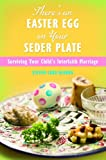 img - for There's an Easter Egg on Your Seder Plate: Surviving Your Child's Interfaith Marriage book / textbook / text book