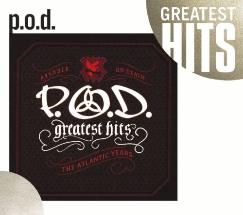 P.O.D. - Greatest Hits The Atlantic Years - Zortam Music