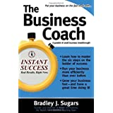 The Business Coach (Instant Success) (Instant Success Series) ~ Bradley J. Sugars