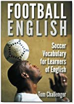 Football English: Soccer Vocabulary for Learners of English (英語) ペーパーバック