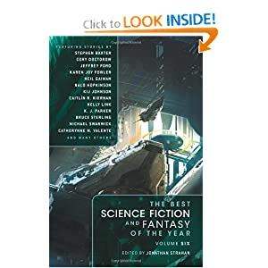 The Best Science Fiction and Fantasy of the Year, Vol. 6 by Stephen Baxter, Cory Doctorow, Neil Gaiman and Caitl�n R Kiernan