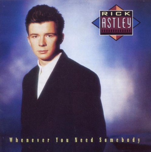 Rick Astley - Whenever You Need Somebody-rick Astley - Zortam Music