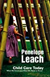 Childcare Today (0745647006) by Leach, Penelope