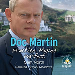 Doc Martin: Practice Makes Perfect Audiobook
