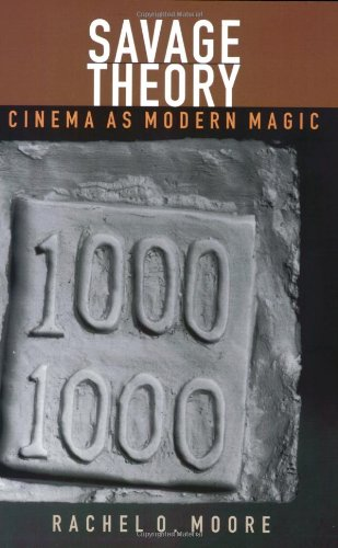 Savage Theory: Cinema as Modern Magic