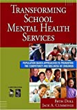 img - for Transforming School Mental Health Services: Population-Based Approaches to Promoting the Competency and Wellness of Children (Joint Publication) [Paperback] [2007] (Author) Elizabeth J. Doll, Jack A. Cummings book / textbook / text book