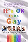 It's OK to be Gay - Celebrity Coming Out Stories