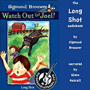 Long Shot: Watch Out for Joel, Book 2 | [Sigmund Brouwer]