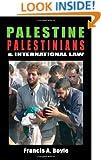 PALESTINE, PALESTINIANS & INTERNATIONAL
