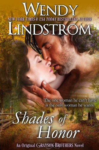 Free Today! Over 350 Rave Reviews! Don't Miss Wendy Lindstrom's Award-Winning Shades of Honor: A Forbidden Once-in-a-lifetime Love (Grayson Brothers Book 1)