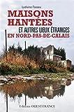 """Afficher """"Maisons hantées et autres lieux étranges en Nord-Pas-de Calais"""""""