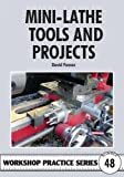 David Fenner Mini-lathe Tools and Projects (Workshop Practice Series)