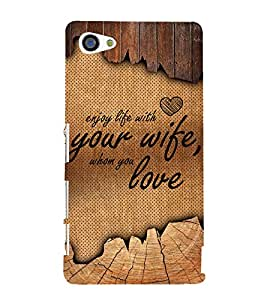 Enjoy Life With Your Wife 3D Hard Polycarbonate Designer Back Case Cover for Sony Xperia Z5 Compact :: Sony Xperia Z5 Mini