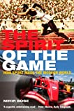 Mihir Bose The Spirit of the Game: How Sport Made the Modern World