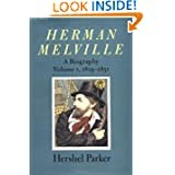Herman Melville: A Biography (Volume 1, 1819-1851)