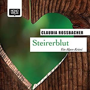 Steirerblut (Sandra Mohr 1) Hörbuch